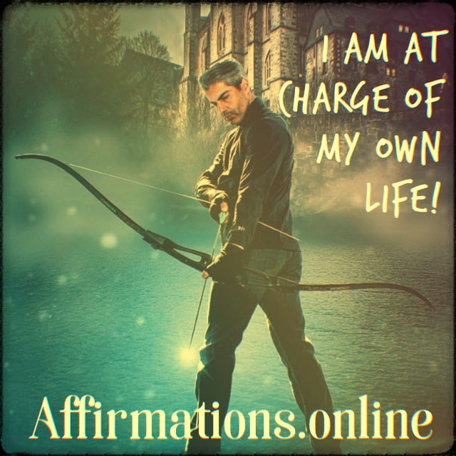 Positive affirmation from Affirmations.online - I am at charge of my own life!