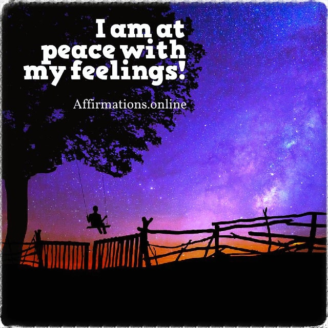 Positive affirmation from Affirmations.online - I am at peace with my feelings!