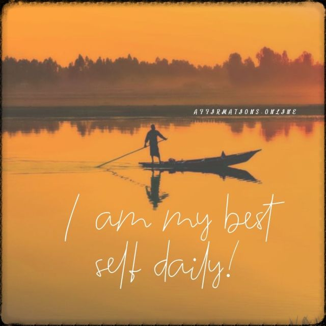 Positive affirmation from Affirmations.online - I am my best self daily!