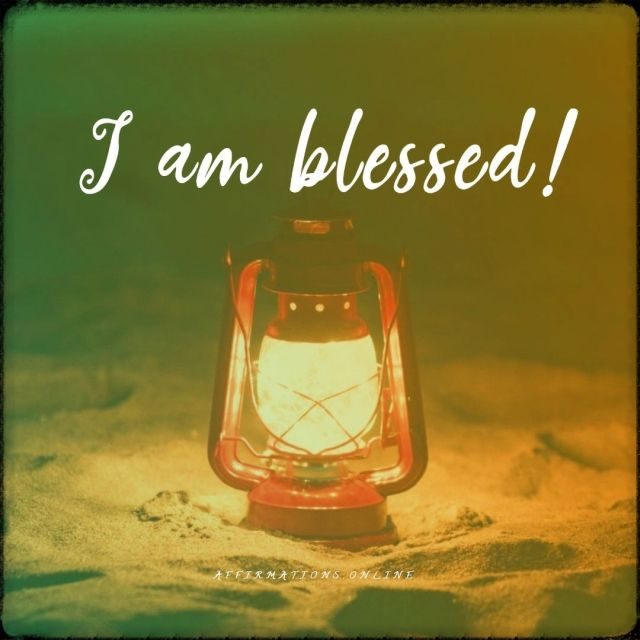 Positive affirmation from Affirmations.online - I am blessed!