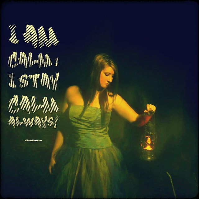 Positive affirmation from Affirmations.online - I am calm: I stay calm always!