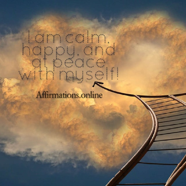 Image affirmation from Affirmations.online - I am calm, happy, and at peace with myself!