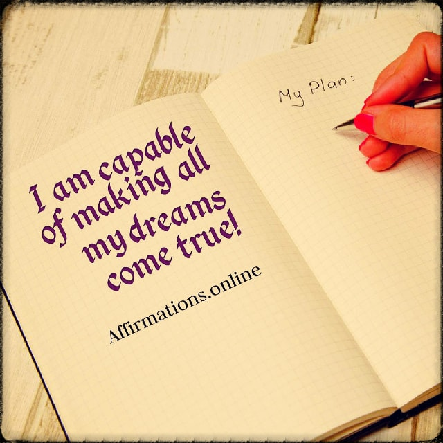 Positive affirmation from Affirmations.online - I am capable of making all my dreams come true!