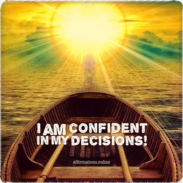 Positive affirmation from Affirmations.online - I am confident in my decisions!