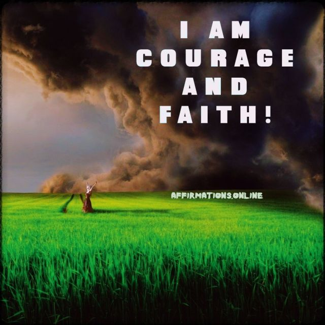 Positive affirmation from Affirmations.online - I am courage and faith!