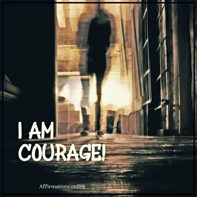 Positive affirmation from Affirmations.online - I am courage!