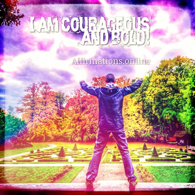 Positive affirmation from Affirmations.online - I am courageous and bold!