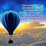 Courage knows me well, and I choose to know it!