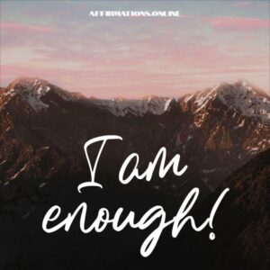 Positive Affirmation from Affirmations.online - I am enough!