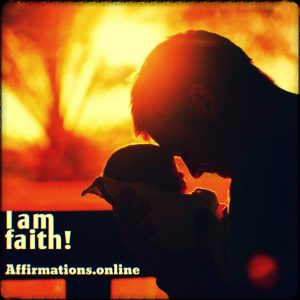 Positive affirmation from Affirmations.online - I am faith!
