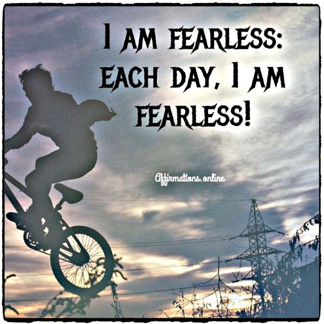 Positive affirmation from Affirmations.online - I am fearless: each day, I am fearless!