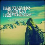 Each day, I overcome my fears!