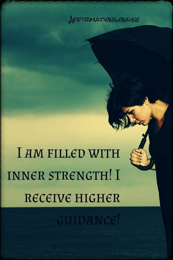 Positive affirmation from Affirmations.online - I am filled with inner strength! I receive higher guidance!