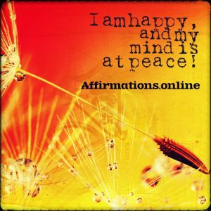 Positive affirmation from Affirmations.online - I am happy, and my mind is at peace!