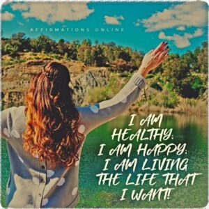 Positive Affirmation from Affirmations.online - I am healthy; I am happy; I am living the life that I want!