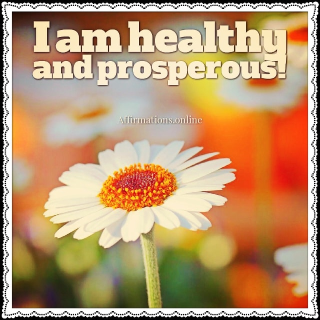 Positive affirmation from Affirmations.online - I am healthy and prosperous!