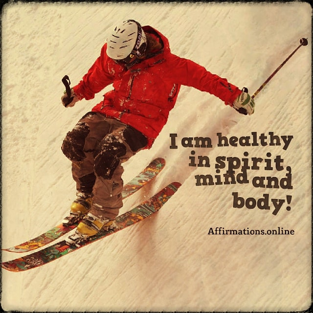 Positive affirmation from Affirmations.online - I am healthy in spirit, mind and body!