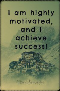 Positive affirmation from Affirmations.online - I am highly motivated, and I achieve success!