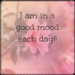Positive affirmation from Affirmations.online - I am in a good mood each day!!