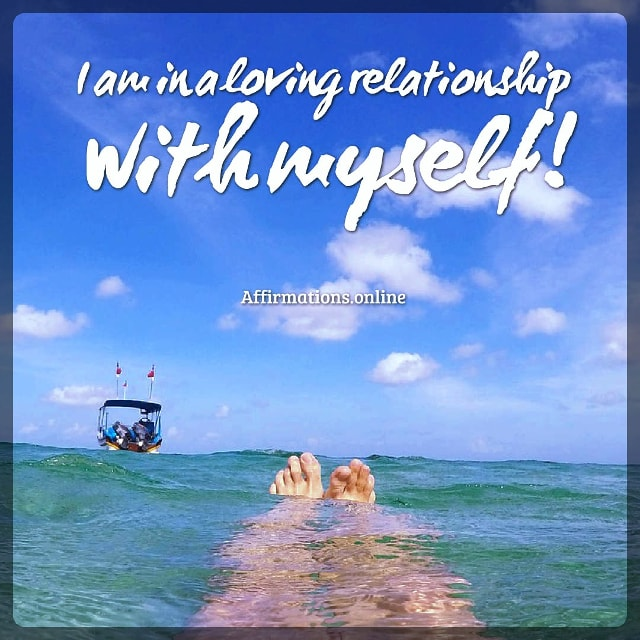 Positive affirmation from Affirmations.online - I am in a loving relationship with myself!