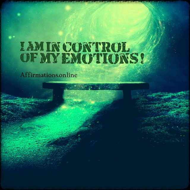 Positive affirmation from Affirmations.online - I am in control of my emotions!