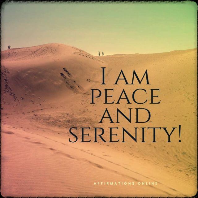 Positive affirmation from Affirmations.online - I am peace and serenity!
