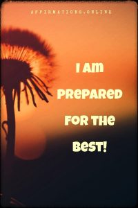 Positive affirmation from Affirmations.online - I am prepared for the best!