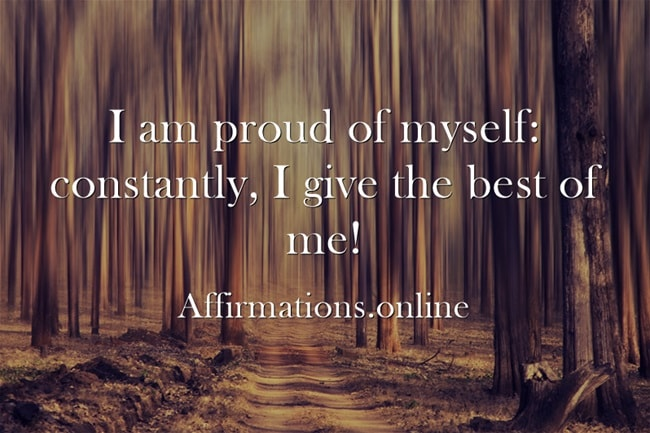 Image affirmation from Affirmations.online - I am proud of myself: constantly, I give the best of me!