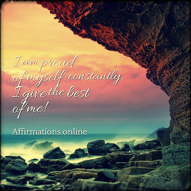 Positive affirmation from Affirmations.online - I am proud of myself: constantly, I give the best of me!