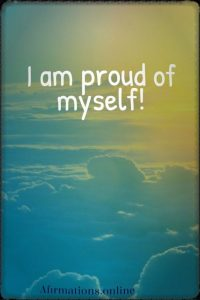 Positive affirmation from Affirmations.online - I am proud of myself!