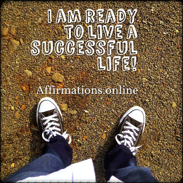 Positive affirmation from Affirmations.online - I am ready to live a successful life!