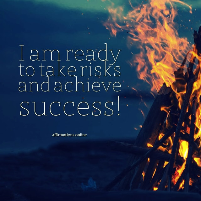Positive affirmation from Affirmations.online - I am ready to take risks and achieve success!