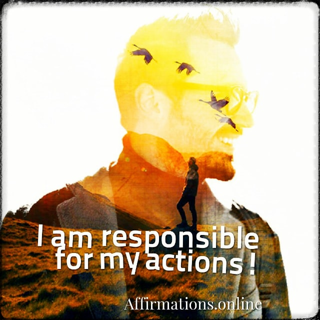 Positive affirmation from Affirmations.online - I am responsible for my actions!