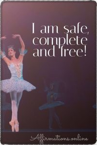 Positive affirmation from Affirmations.online - I am safe, complete and free!
