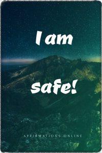 Positive affirmation from Affirmations.online - I am safe!