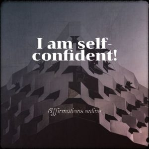 Positive affirmation from Affirmations.online - I am self-confident!