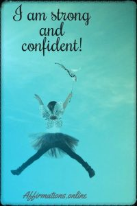 Positive affirmation from Affirmations.online - I am strong and confident!