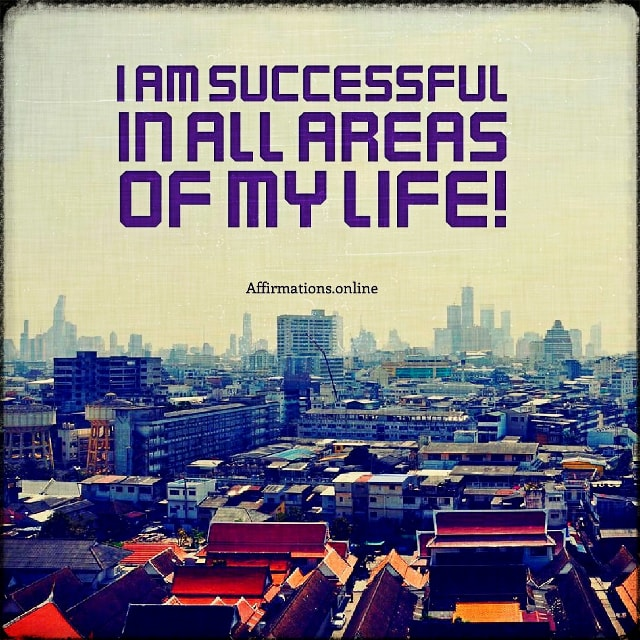 Positive affirmation from Affirmations.online - I am successful in all areas of my life!