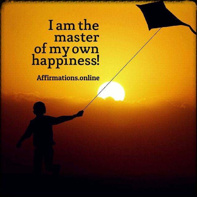 Positive affirmation from Affirmations.online - I am the master of my own happiness!