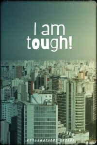 Positive affirmation from Affirmations.online - I am tough!