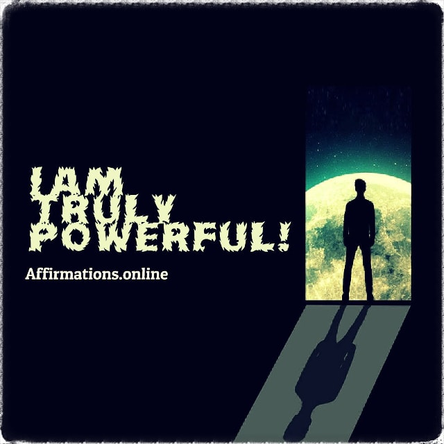 Positive affirmation from Affirmations.online - I am truly powerful!