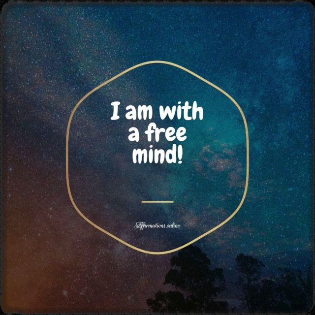 Positive Affirmation from Affirmations.online - I am with a free mind!