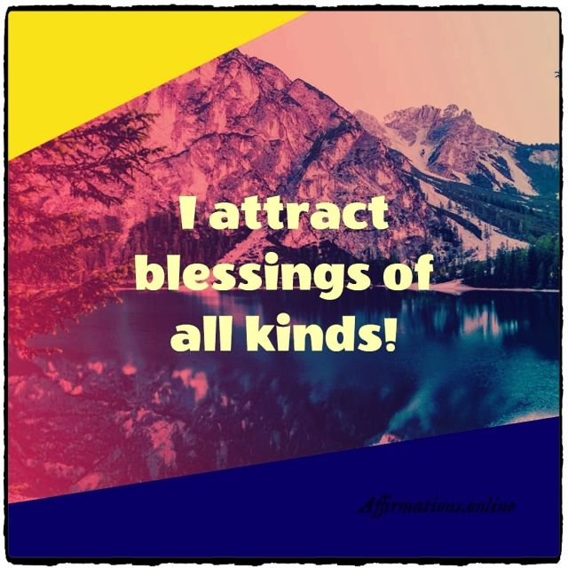 Positive Affirmation from Affirmations.online - I attract blessings of all kinds!