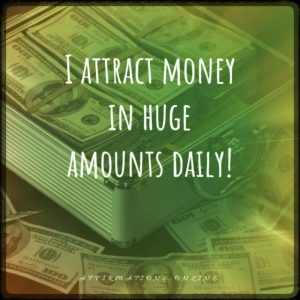 Positive affirmation from Affirmations.online - I attract money in huge amounts daily!