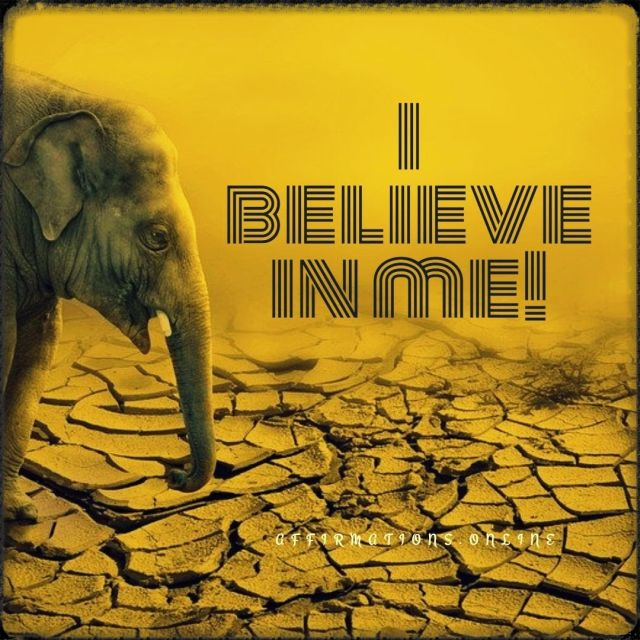 Positive affirmation from Affirmations.online - I believe in me!