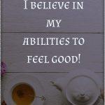 I have faith in life, faith in my abilities, faith in the powers that I posses!