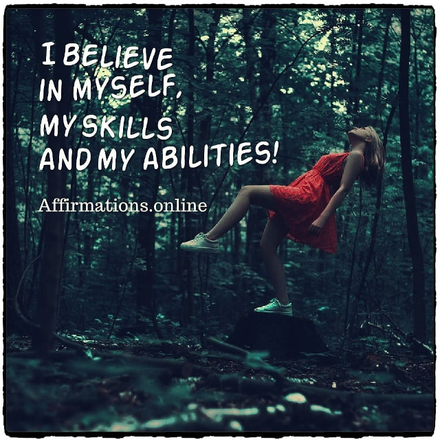 Positive affirmation from Affirmations.online - I believe in myself, my skills and my abilities!