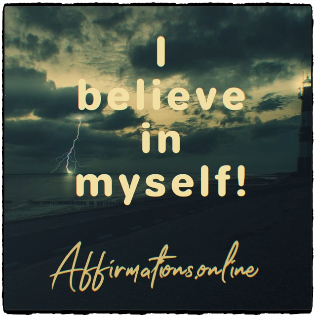 Positive affirmation from Affirmations.online - I believe in myself!