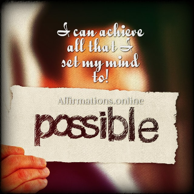 Positive affirmation from Affirmations.online - I can achieve all that I set my mind to!