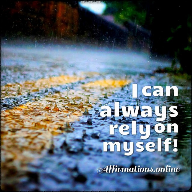 Positive affirmation from Affirmations.online - I can always rely on myself!